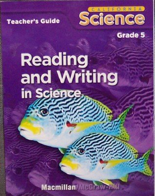 Reading and Writing in Science, Grade 5 (California Science (Teacher's Guide)) (2007-05-03)