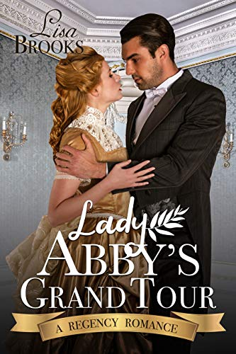 Lady Abby's Grand Tour: A Regency Romance