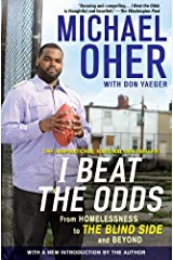 I Beat The Odds: From Homelessness, to The Blind Side, and Beyond Kindle Edition