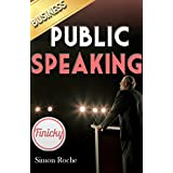 Public Speaking: Smart Ways To Get the Attention of Your Audience (Use Your Anxiety and Fear to Your Advantage) Public Speaking, Communication