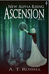 Ascension Part II (New Alpha Rising Book 2) Kindle Edition