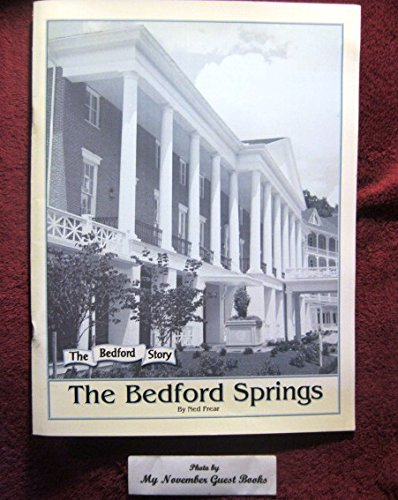 The Bedford Springs (The Bedford story)
