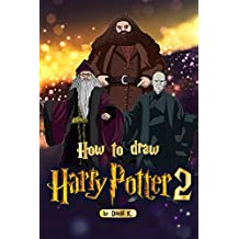How to Draw Harry Potter 2: The Step-by-Step Harry Potter Drawing Book