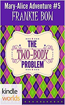 The Miss Fortune Series: The Two-Body Problem (Kindle Worlds Novella) (The Mary-Alice Files Book 5) by [Bow, Frankie]