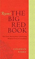 Rumi: The Big Red Book: The Great Masterpiece Celebrating Mystical Love and Friendship by Barks, Coleman (2011) Paperback