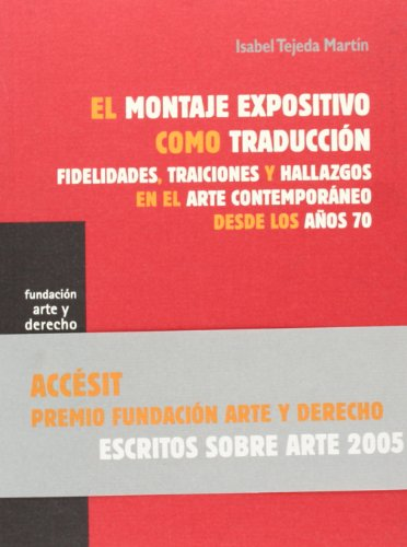 Descargar Libro El Montaje Expositivo Como Traducción: Fidelidades, Traiciones Y Hallazgos En El Arte Contemporáneo Desde Los Años 70 Isabel Tejeda Martín
