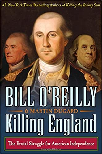 O'Reilly – Killing England: The Brutal Struggle for American Independence
