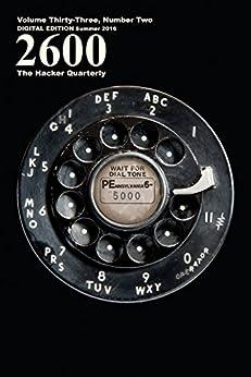 2600 Magazine: The Hacker Quarterly - Summer 2016 (English Edition) de [2600 Magazine]
