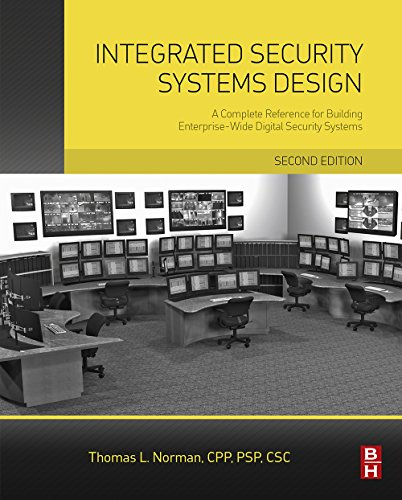 - Integrated Security Systems Design: A Complete Reference for Building Enterprise-Wide Digital Security Systems