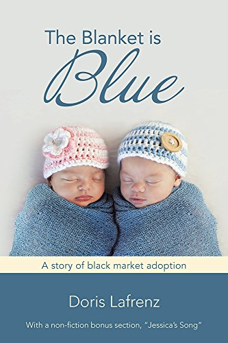 The Blanket is Blue: A story of black market adoption by [Lafrenz, Doris]