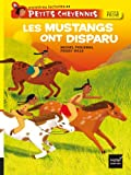 img - for Petits Cheyennes (Premieres Lectures): Les Mustangs Ont Disparu (French Edition) book / textbook / text book