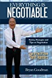 Everything Is Negotiable: Stories, Strategies and Tips on Negotiation