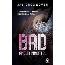 BAD T.04 : AMOUR IMMORTEL