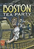 The Boston Tea Party, Matt Doeden, 073687917X