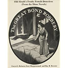 Old Sleuth's Freaky Female Detectives: From the Dime Novels by Garyn G. Roberts (1990-01-01)