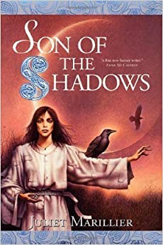 Son of the Shadows (The Sevenwaters Trilogy, Book 2) by Marillier, Juliet (2002) Mass Market