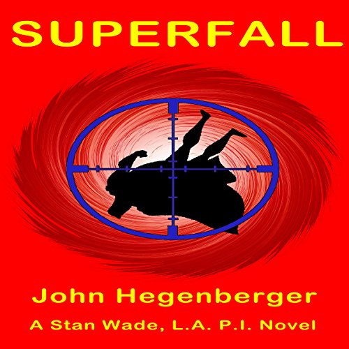 Superfall: A Stan Wade, L.A .P.I. Novel