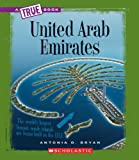 img - for United Arab Emirates (True Books: Countries) by Antonia D. Bryan (2009-09-01) book / textbook / text book