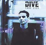 True Lies by Dive (2001-01-28)