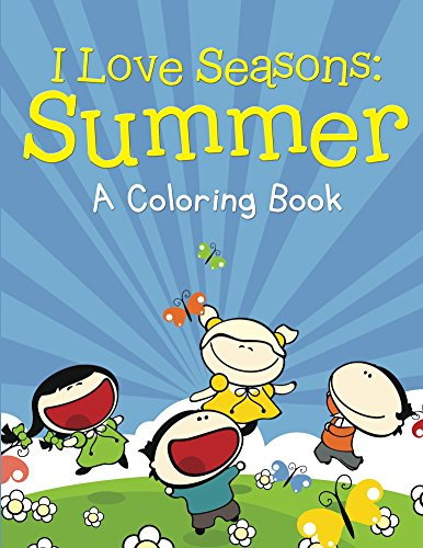 I Love Seasons: Summer (A Coloring Book) (Summer Coloring and Art Book Series) by [Kids, Jupiter]