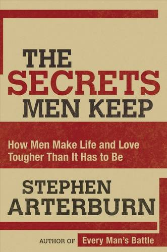 Download The Secrets Men Keep: How Men Make Life and Love Tougher Than It Has to Be pdf epub