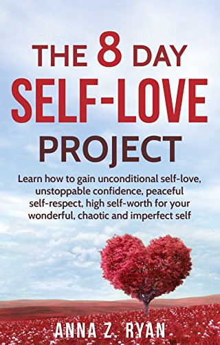 The 8 Day Self-Love Project by Anna Z. Ryan