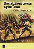 Chinese Economc Coercion Against Taiwan, Murray Scot Tanner, 0833039695