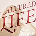 Altered Life | Pearlie Wood