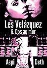 Les Velázquez - Dos au mur. par Deth