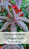 Giftiges Grün: Ein Gartenkrimi (Garten-Geschenkbücher)