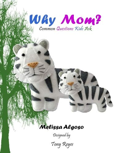 Read Online Why Mom?: Common Questions Kids Ask pdf epub