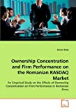 Ownership Concentration and Firm Performance on the Romanian Rasdaq Market, Istvá Szétp, 3836490153