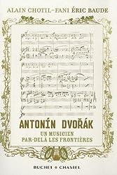 Antonin Dvorak, un musicien par-delà les frontières : L'histoire redécouverte