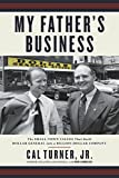 img - for My Father's Business: The Small-Town Values That Built Dollar General into a Billion-Dollar Company book / textbook / text book