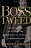 Boss Tweed, Kenneth D. Ackerman, 0786714352