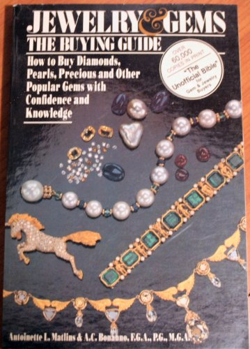 Jewelry & Gems, The Buying Guide: How to Buy Diamonds, Pearls, Precious and Other Popular Gems with Confidence and Knowledge