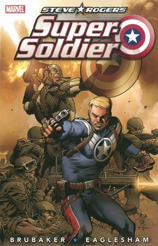 Captain America: Steve Rogers - Super Soldier by Ed Brubaker (2011-08-03)