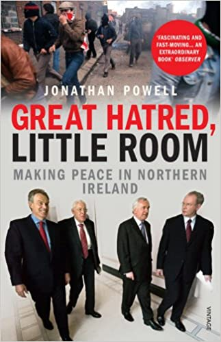 Great Hatred, Little Room: Making Peace in Northern Ireland
