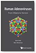 Human Adenoviruses: From Villains to Vectors