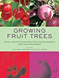 Growing Fruit Trees: Novel Concepts and Practices for Successful Care and Management by Jean-marie Lespinasse (3-Jun-2011) Paperback