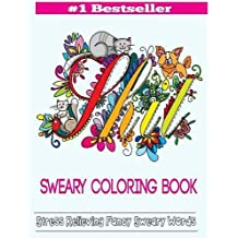 Sweary Coloring Book: Adult Coloring Books Featuring Stress Relieving Swear Designs
