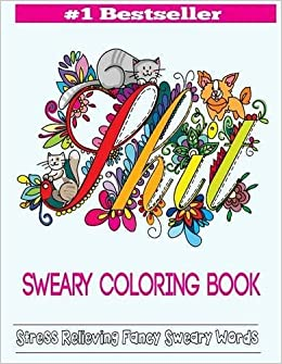 Buy Sweary Coloring Book Adult Books Featuring Stress Relieving Swear Designs Volume 2 Word Online At Low Prices In