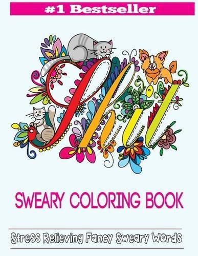 Sweary Coloring Book Adult Books Featuring Stress Relieving Swear Designs Word