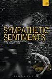 Sympathetic Sentiments : Affect, Emotion and Spectacle in the Modern World, Jervis, John, 147253560X