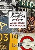 Edward Johnston: A Signature for London