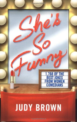 She's So Funny: 1,768 of the Best Jokes From Women Comedians