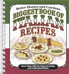 Better Homes and Gardens Biggest Book of Italian Recipes - 2006 publication.
