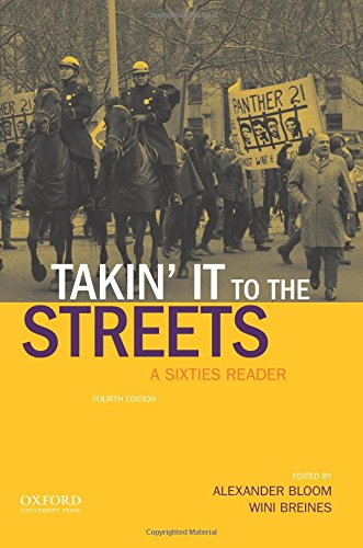 Takin' it to the streets: A Sixties Reader by Oxford Univ Pr