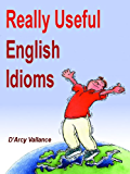 Really Useful English Idioms (English Edition)