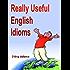 Really Useful English Idioms (English Edition)
